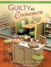 Guilty as Cinnamon - Leslie Budewitz, Dara Rosenberg