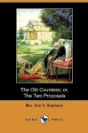 The Old Countess; Or, the Two Proposals (Dodo Press) - Ann S. Stephens