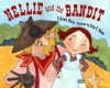 Nellie and the Bandit - Eileen Ross, Erin Eitter Kono