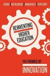 Reinventing Higher Education: The Promise of Innovation - Ben Wildavsky, Andrew Kelly, Kevin Carey