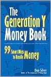 Generation y Money Book: 99 Smart Ways to Handle Money - Don Silver