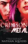 Crimson Metal: A Crimson Shadow Novella - Nathan Squiers