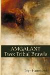 Amgalant Two: Tribal Brawls - Bryn Hammond