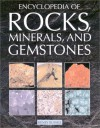 Encyclopedia of Rocks, Minerals, and Gemstones - Henry Russell, Chris Pellant