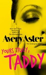 Yours Truly, Taddy (Undergrad Years) (The Undergrad Years Book 2) - Avery Aster, IRONHORSE Formatting, Frauke Spanuth