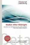 Walkin' After Midnight - Lambert M. Surhone, Mariam T. Tennoe, Susan F. Henssonow