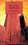De si bons Américains - John Ralston Saul, Henri Robillot