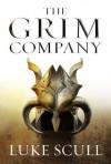 The Grim Company (The Grim Company #1) - Luke Scull
