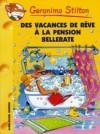 Des vacances de rêve à la pension Bellerate - Geronimo Stilton