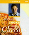 Michael Barry Cooks Crafty Classics - Michael Barry