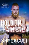 Hold On, Pain Ends: H.O.P.E. (Dueling Devils Book 6) - Shyla Colt, Dreams 2Media, Leanore Elliot