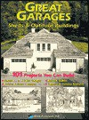 Great Garages: Sheds & Outdoor Buildings: 101 Projects You Can Build - Home Planners Inc