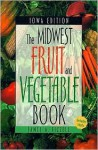 Midwest Fruit and Vegetable Book Iowa Edition - James A. Fizzell