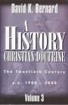 A History of Christian Doctrine Volume 3 - David K. Bernard