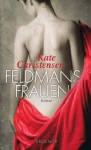 Feldmans Frauen: Roman - Kate Christensen, Kristina Lake-Zapp