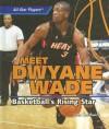 Meet Dwyane Wade: Basketball's Rising Star - John Smithwick