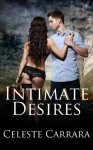 Intimate Desires - Celeste Carrara