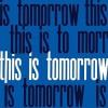 This Is Tomorrow - Iwona Blazwick, Nayia Yiakoumaki