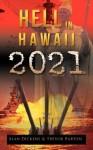 Hell in Hawaii 2021 - Alan Dickens, Trevor Barton