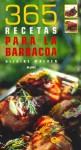 365 Recetas Para La Barbacoa - Hilaire Walden