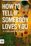 How To Tell If Somebody Loves You - January Nelson, Thought Catalog
