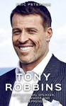 Tony Robbins: Motivational Speaker, Life Changer and Entrepreneur (Life Coach, Awaken the Giant Within, Money Master the Game, Unlimited Power) - Eric Peterson
