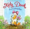Katy Duck Is a Caterpillar - Alyssa Satin Capucilli, Henry Cole