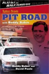 Flat Out and Half Turned Over: Tales from Pit Road with Buddy Baker - Buddy Baker, David Poole