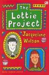 Buku Harian Lottie (The Lottie Project) - Jacqueline Wilson, Novia Stephanie