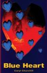 Blue Heart - Caryl Churchill