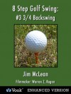 8 Step Golf Swing: #3 3/4 Backswing (Kindle Edition with Audio/Video) - Jim McLean
