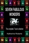 Seven Fabulous Wonders Omnibus - Katherine Roberts