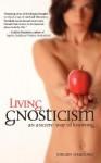 Living Gnosticism: An Ancient Way of Knowing - Jordan Stratford