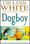 Dogboy - Gillian White
