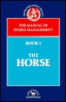 The Horse (British Horse Society's Manual of Stable Management, Book 1) - British Horse Society