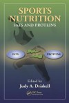 Sports Nutrition: Fats and Proteins - Judy A. Driskell