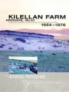 Kilellan Farm, Ardnave, Islay: Excavations of a Prehistoric to Early Medieval Site by Colin Burgess and Others 1954-76 - Anna Ritchie