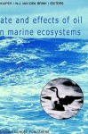 Fate and Effects of Oil in Marine Ecosystems - J. Kuiper, W.J. van den Brink