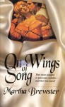 On Wings of Song - Martha Brewster