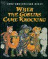 When the Goblins Came Knocking - Anna Grossnickle Hines