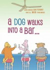 A Dog Walks into a Bar . . .: Dog Jokes So Funny You'll Beg for More - Joanne O'Sullivan, Joanne O'Sullivan