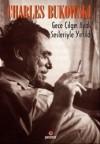 Gece Çılgın Ayak Sesleriyle Yırtıldı - Charles Bukowski