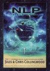 The NLP Field Guide, Part 1 - A Reference Manual of Practitioner-level Patterns - John Grinder, Jules Collingwood, Chris Collingwood
