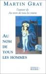 Au Nom De Tous Les Hommes : Abel et Caïn - Martin Gray