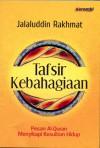 Tafsir Kebahagiaan - Jalaluddin Rakhmat