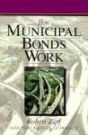 How Municipal Bonds Work (How Wall Street Works) - Robert Zipf