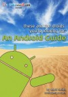 These Are The Droids You're Looking For: An Android Guide - Matt Smith