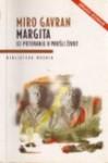 Margita ili Putovanje u prošli život: roman - Miro Gavran
