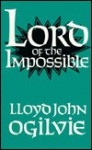 Lord Of The Impossible - Lloyd John Ogilvie