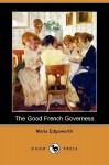 The Good French Governess (Dodo Press) - Maria Edgeworth